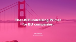 the-us-fundraising-primer-for-eu-companies-piotr-wilam-1-638